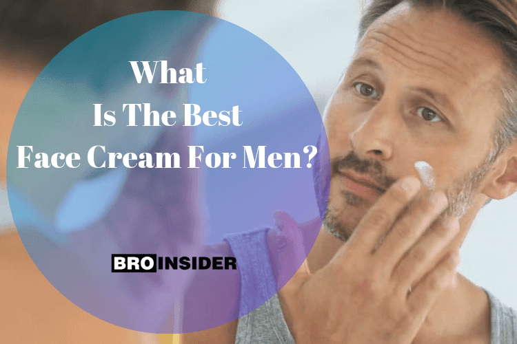 What Is The Best Face Cream For Men?